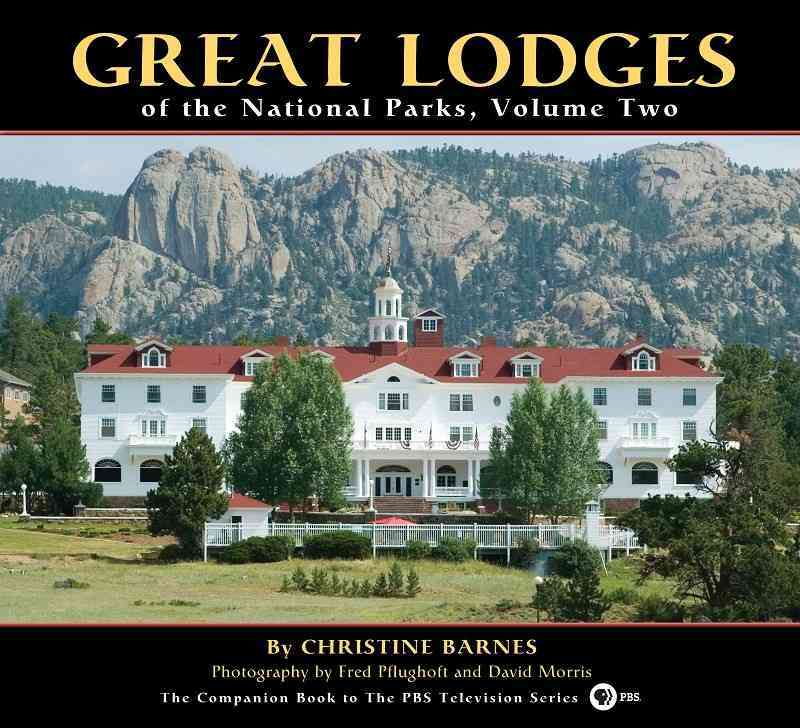 Great Lodges of the National Parks By Barnes, Christine/ Pflughoft, Fred (PHT)/ Morris, David (PHT)